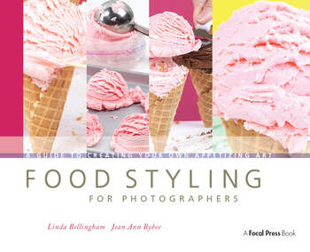 Food Styling for Photographers A Guide to Creating Your Own Appetizing Art book cover