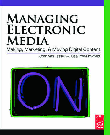 Managing Electronic Media Making, Marketing, and Moving Digital Content book cover