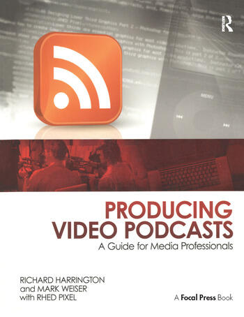 Producing Video Podcasts A Guide for Media Professionals book cover