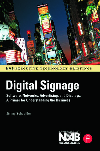 Digital Signage Software, Networks, Advertising, and Displays: A Primer for Understanding the Business book cover