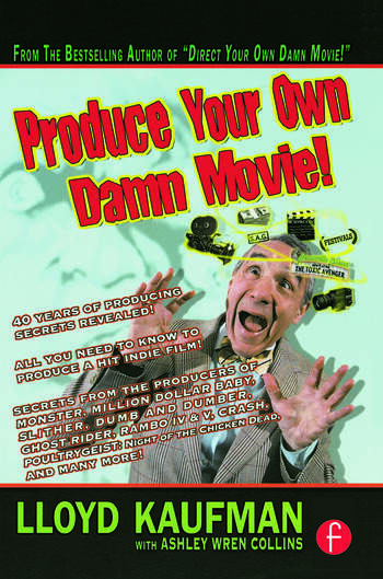 Produce Your Own Damn Movie! book cover