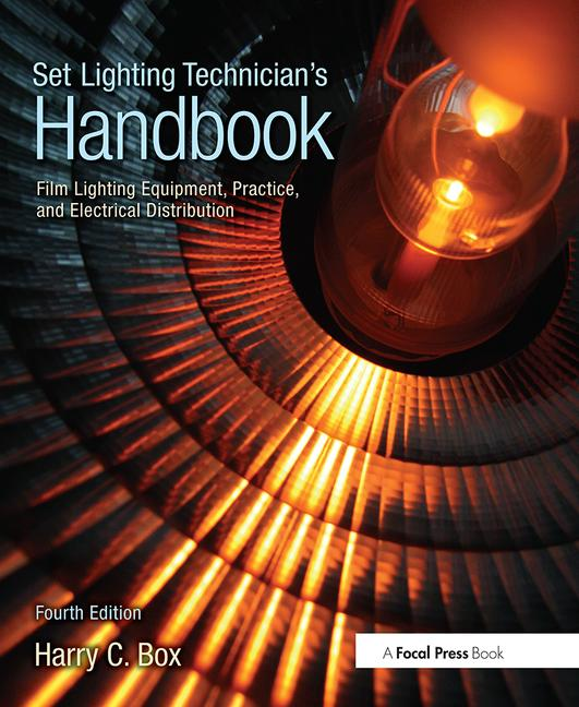 Set Lighting Technician's Handbook Film Lighting Equipment, Practice, and Electrical Distribution book cover