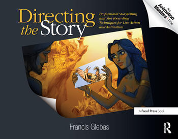 Directing the Story Professional Storytelling and Storyboarding Techniques for Live Action and Animation book cover