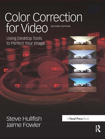 Color Correction for Video Using Desktop Tools to Perfect Your Image book cover