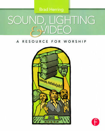 Sound, Lighting and Video: A Resource for Worship book cover