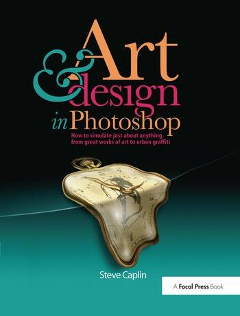 Art and Design in Photoshop How to simulate just about anything from great works of art to urban graffiti book cover