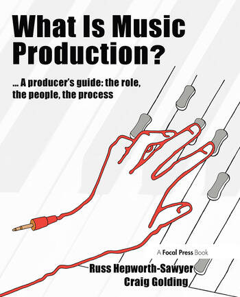 What is Music Production? A Producers Guide: The Role, the People, the Process book cover