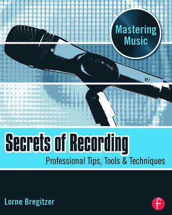Secrets of Recording Professional Tips, Tools & Techniques book cover