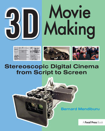 3D Movie Making Stereoscopic Digital Cinema from Script to Screen book cover
