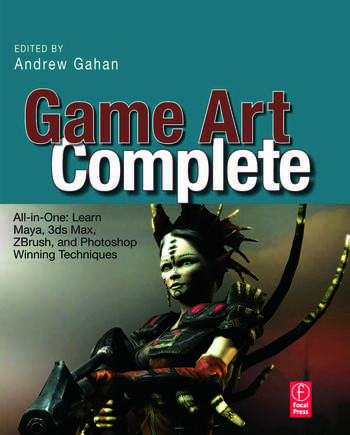 Game Art Complete All-in-One: Learn Maya, 3ds Max, ZBrush, and Photoshop Winning Techniques book cover