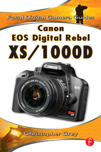 Canon EOS Digital Rebel XS/1000D Focal Digital Camera Guides book cover