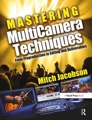 Mastering MultiCamera Techniques From Preproduction to Editing and Deliverables book cover