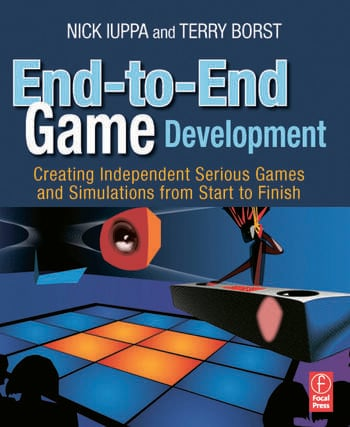 End-to-End Game Development Creating Independent Serious Games and Simulations from Start to Finish book cover
