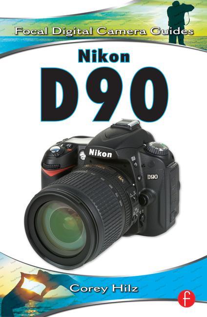 Nikon D90 Focal Digital Camera Guides book cover