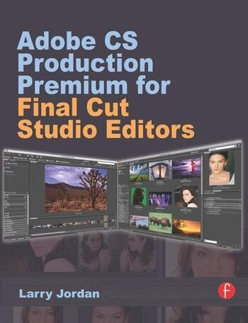Adobe CS Production Premium for Final Cut Studio Editors book cover