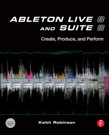 Ableton Live 8 and Suite 8 Create, Produce, Perform book cover