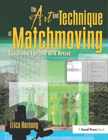 The Art and Technique of Matchmoving Solutions for the VFX Artist book cover