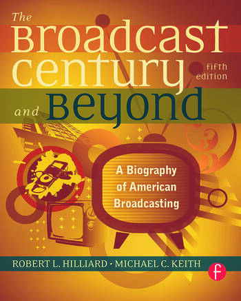 The Broadcast Century and Beyond A Biography of American Broadcasting book cover