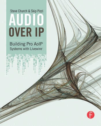 Audio Over IP Building Pro AoIP Systems with Livewire book cover