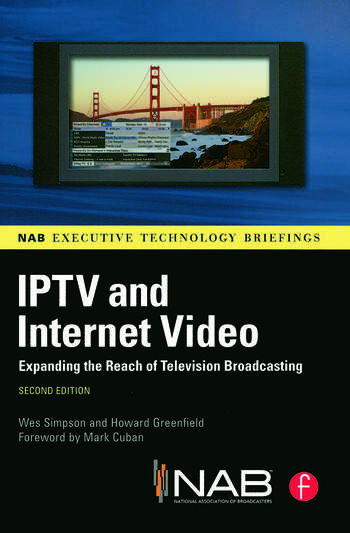 IPTV and Internet Video Expanding the Reach of Television Broadcasting book cover