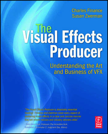 The Visual Effects Producer Understanding the Art and Business of VFX book cover