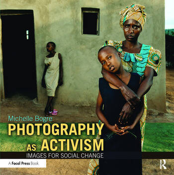 Photography as Activism Images for Social Change book cover