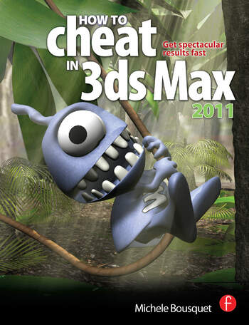 How to Cheat in 3ds Max 2011 Get Spectacular Results Fast book cover