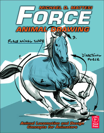 Force: Animal Drawing Animal locomotion and design concepts for animators book cover