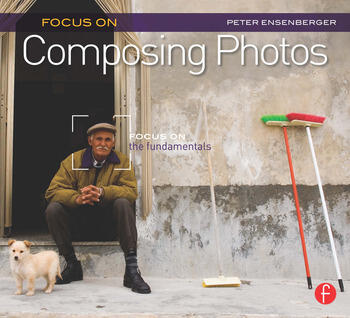 Focus On Composing Photos Focus on the Fundamentals (Focus On Series) book cover