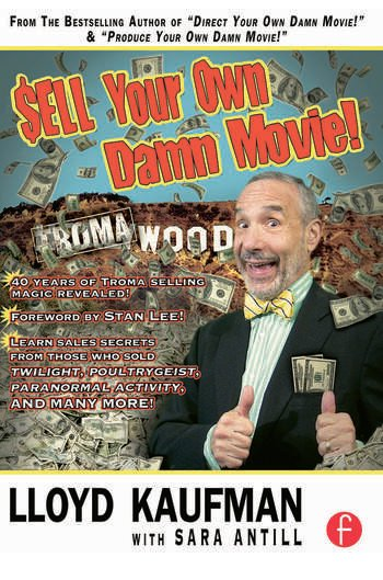 Sell Your Own Damn Movie! book cover