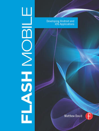 Flash Mobile Developing Android and iOS Applications book cover