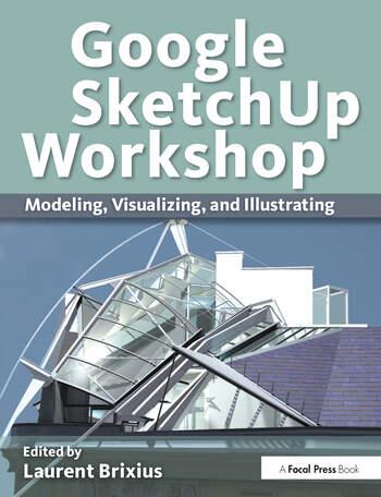 Google SketchUp Workshop Modeling, Visualizing, and Illustrating book cover