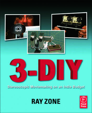 3-DIY Stereoscopic Moviemaking on an Indie Budget book cover