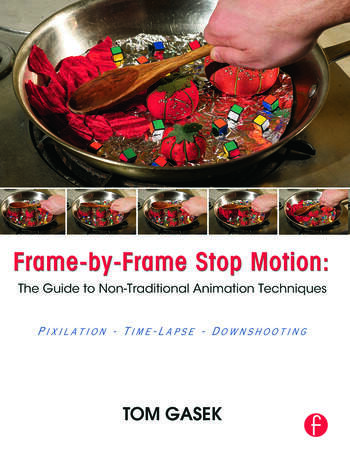 Frame-By-Frame Stop Motion The Guide to Non-Traditional Animation Techniques book cover