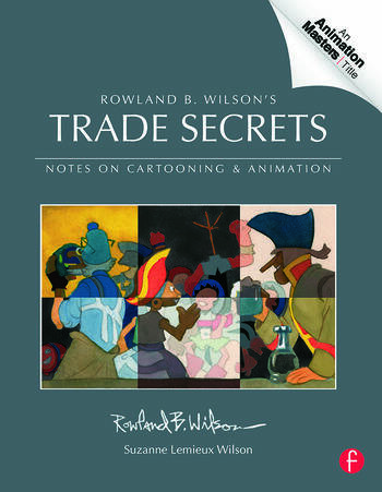 Rowland B. Wilson's Trade Secrets Notes on Cartooning and Animation book cover