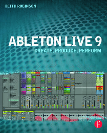 Ableton Live 9 Create, Produce, Perform book cover