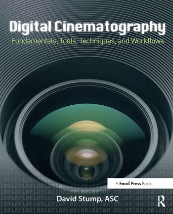 Digital Cinematography Fundamentals, Tools, Techniques, and Workflows book cover