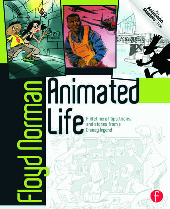 Animated Life A Lifetime of tips, tricks, techniques and stories from an animation Legend book cover
