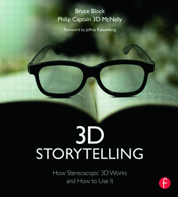 3D Storytelling How Stereoscopic 3D Works and How to Use It book cover