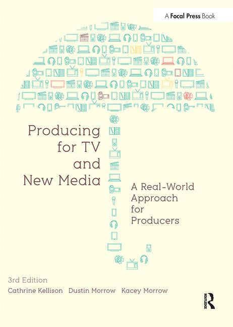Producing for TV and New Media A Real-World Approach for Producers book cover
