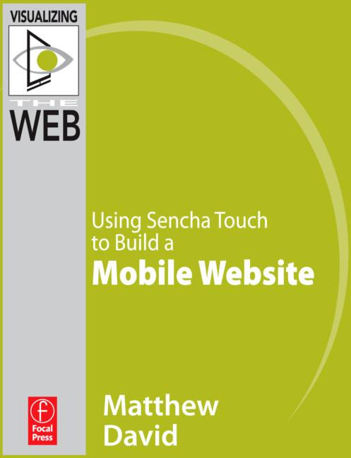 Using Sencha Touch to Build a Mobile Website book cover