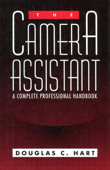 The Camera Assistant A Complete Professional Handbook book cover