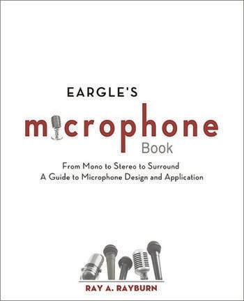 Eargle's The Microphone Book From Mono to Stereo to Surround - A Guide to Microphone Design and Application book cover