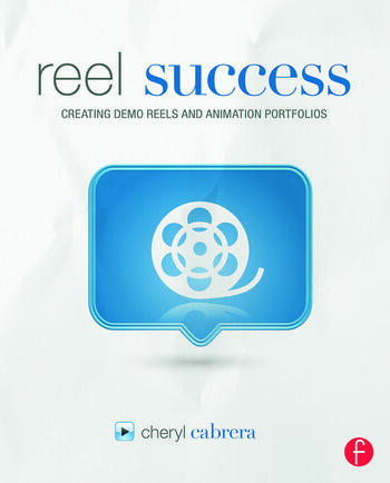 Reel Success Creating Demo Reels and Animation Portfolios book cover