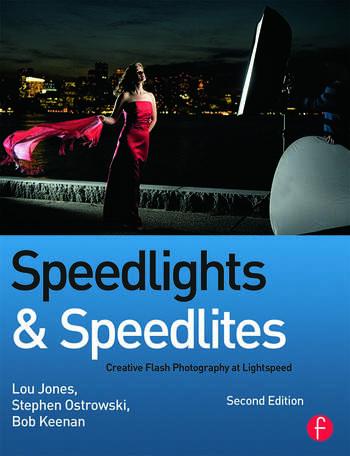 Speedlights & Speedlites Creative Flash Photography at Lightspeed, Second Edition book cover