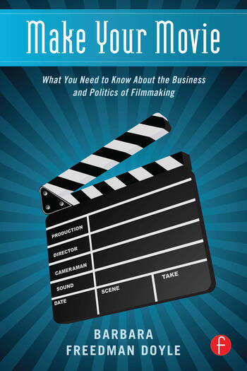 Make Your Movie What You Need to Know About the Business and Politics of Filmmaking book cover
