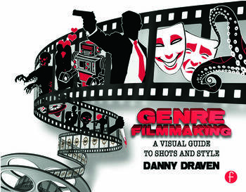 Genre Filmmaking A Visual Guide to Shots and Style book cover