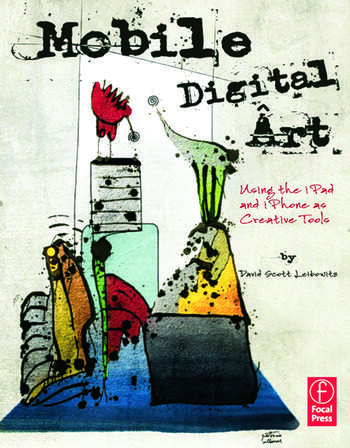 Mobile Digital Art Using the iPad and iPhone as Creative Tools book cover