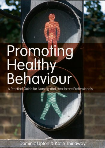 Promoting Healthy Behaviour A Practical Guide for Nursing and Healthcare Professionals book cover