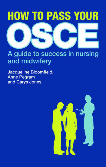 How to Pass Your OSCE A Guide to Success in Nursing and Midwifery book cover